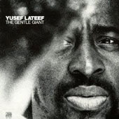 Yusef Lateef: Gentle Giant [Limited Edition] [Remastered]