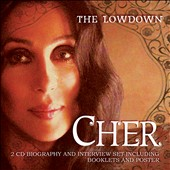 Cher: The  Lowdown