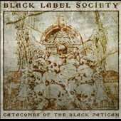 Black Label Society: Catacombs of the Black Vatican [Digipak]