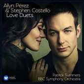 Love Duets: From Puccini to Bernstein / Ailyn Pérez, soprano; Stephen Costello, tenor