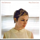 Kat Edmonson: Way Down Low *