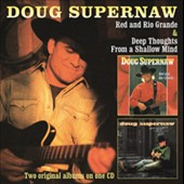 Doug Supernaw: Red and Rio Grande/Deep Thoughts from a Shallow Mind *