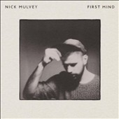 Nick Mulvey: First Mind [9/16]