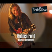 Robben Ford: Live at Rockpalast *