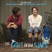 Mike Mogis/Nate Walcott: The Fault in Our Stars [Score]