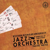 Western Michigan University Jazz Orchestra: Travel Notes [Digipak]
