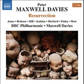 Peter Maxwell Davies: Resurrection, opera in 1 act / Della Jones, Christopher Robson, Martyn Hill, Neil Jenkins, Henry Herford, Gerald Finley
