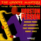 Houston Person: The Groove Masters Series: The Opening Round