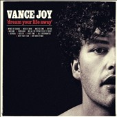 Vance Joy: Dream Your Life Away