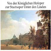 Von der K&ouml;niglichen Hofoper zur Staatsoper Unter den Linden