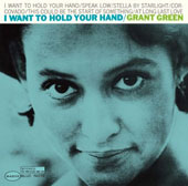 Grant Green: I Want to Hold Your Hand