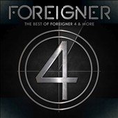 Foreigner: Best of Foreigner 4 & More *