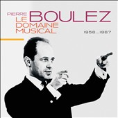 Orchestre de Le Domaine Musical - works by Stockhausen, Berio, Boulez, Messiaen, Debussy, et al. / Pierre Boulez [10 CDs]