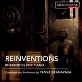 Tanya Ekanayaka: Reinventions - Rhapsodies for Piano / Tanya Ekanayaka, piano