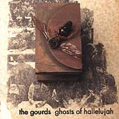 The Gourds: Ghosts of Hallelujah