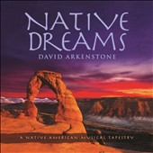 David Arkenstone: Native Dreams *