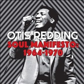 Otis Redding: Soul Manifesto: 1964-1970 [Box] *