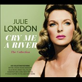 Julie London: Cry Me a River: The Collection