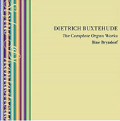 Dietrich Buxtehude: The Complete Organ Works [6 CDs] / Bine Bryndorf, organ