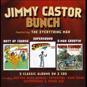 Jimmy Castor/The Jimmy Castor Bunch: Butt of Course/Supersound/E-Man Groovin'