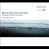 Bernd Alois Zimmermann: Complete Works for Piano Solo