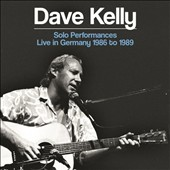 Dave Kelly: Solo Performances: Live in Germany,1986-1989