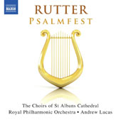John Rutter (b.1945): Psalmfest / Elizabeth Cragg, soprano; Pascal Charbonneau, tenor; Mike Allen, trumpet; Tom Winpenny, organ; St. Albans Cathedral Choir,  Abbey Girls Choir, Royal PO, Andrew Lucas