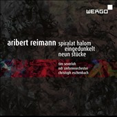 Aribert Reimann (b.1936): Spiralat halom, for orchestra; Eingedunkelt, for countertenor solo; Neun Stucke, for orchestra / Tim Severloh, countertenor