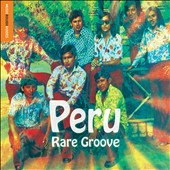 Various Artists: The  Rough Guide to Peru Rare Groove
