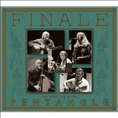 Pentangle: Finale: An Evening With... *