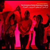 The Orchestra of Syrian Musicians: Africa Express Presents: The Orchestra of Syrian Musicians