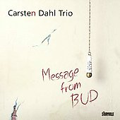 Carsten Dahl: Message from Bud