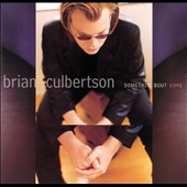 Brian Culbertson: Somethin' Bout Love