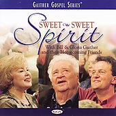 Bill & Gloria Gaither (Gospel): Sweet, Sweet Spirit