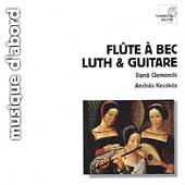 Fl&ucirc;te &agrave; Bec, Luth & Guitare / Ren&eacute; Clemencic, Andr&aacute;s Kecsk&eacute;s