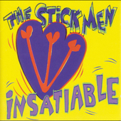 The Stick Men: Insatiable