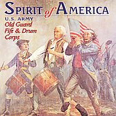 Spirit of America / U.S. Army Old Guard Fife and Drum Corps