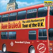 Dave Brubeck: The  40th Anniversary Tour of the U.K.