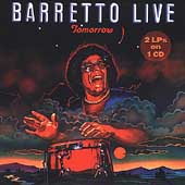 Ray Barretto: Tomorrow: Barretto Live