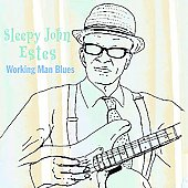 Sleepy John Estes: Working Man's Blues