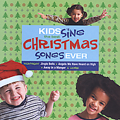 Various Artists: Kids Sing the Best Christmas Songs Ever
