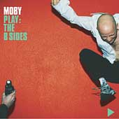 Moby: Play: The B Sides [Limited]