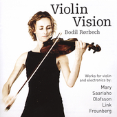 Violin Vision - Mary, Saariaho, Olofsson, et al / Rorbech