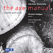 Birtwistle: The Axe Manual / Hodges, Edwardes
