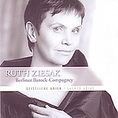 Sacred Arias / Ruth Ziesak, Berliner Barock Compagney