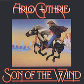 Arlo Guthrie: Son of the Wind