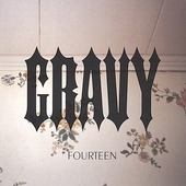 Gravy: Fourteen