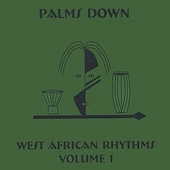 Palms Down: West African Rhythms, Vol. 1