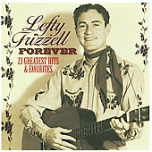 Lefty Frizzell: Forever: 23 Greatest Hits and Favorites