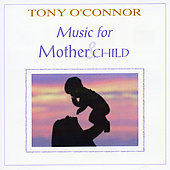 Tony O'Connor: Music for Mother & Child